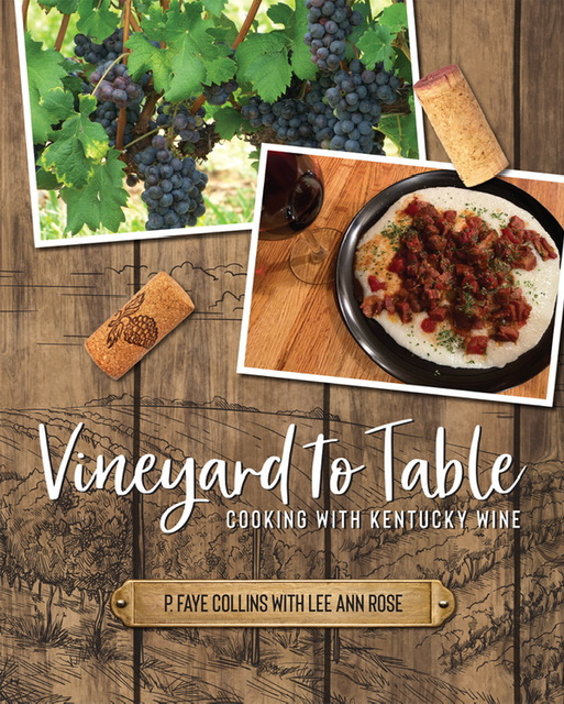 This image has an empty alt attribute; its file name is 21-COLLINS-FAYE-with-LEE-ANN-ROSE-FINAL-FRONT-COVER-Vineyard-to-Table-Cooking-with-Kentucky-Wine-1.jpg